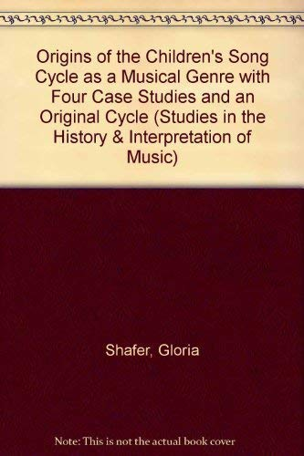 9780889464391: Origins of the Children's Song Cycle As a Musical Genre With Four Case Studies and an Original Cycle (Studies in the History & Interpretation of Music)