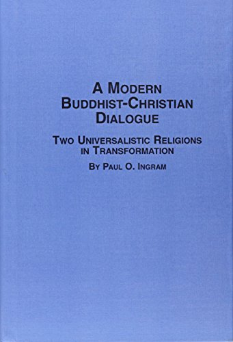 The Modern Buddhist-Christian Dialogue: Two Universalistic Religions in Transformation (STUDIES I...