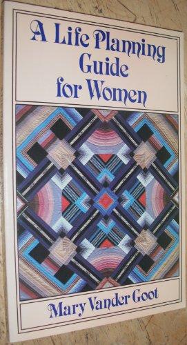 Life Planning Guide for Women: Goot, Mary Vander