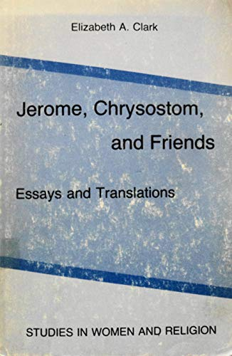 9780889465428: Jerome, Chrysostom, and Friends: Essays and Translations (Studies in Women and Religion, Vol. 1)