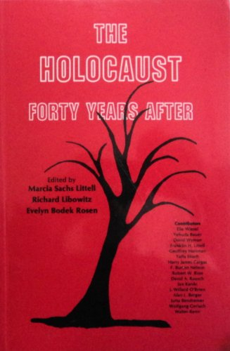The Holocaust Forty Years After [Symposium Studies,: Littell, Marcia, Richard