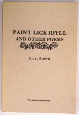 Paint Lick Idyll and Other Poems (Mellen Poetry Series): Brown, Harry; Chappell, Fred