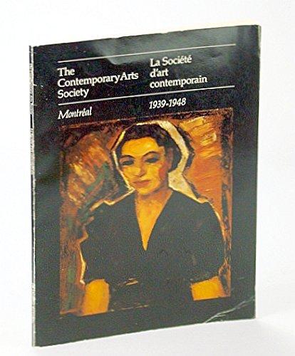 The Contemporary Arts Society, Montre�al, 1939-1948 =: La socie�te� d'...