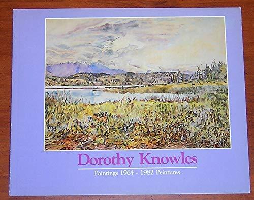 9780889500358: Dorothy Knowles. Paintings 1964-1982 Peintures.