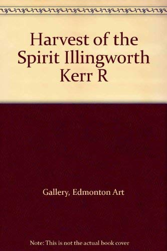 Harvest of the Spirit: Illingworth Kerr Retrospective