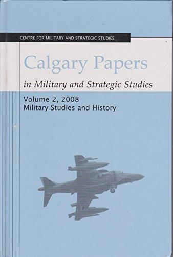 Calgary Papers in Military and Strategic Studies: Ferris, John [editor]