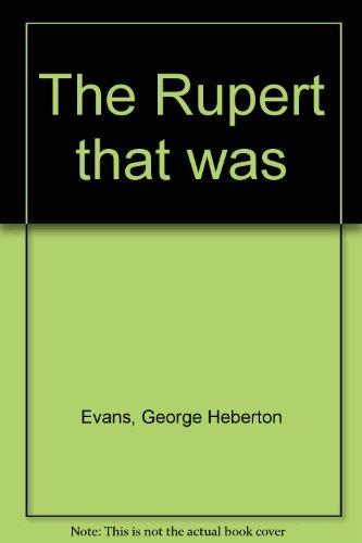 The Rupert that was: Evans, George Heberton