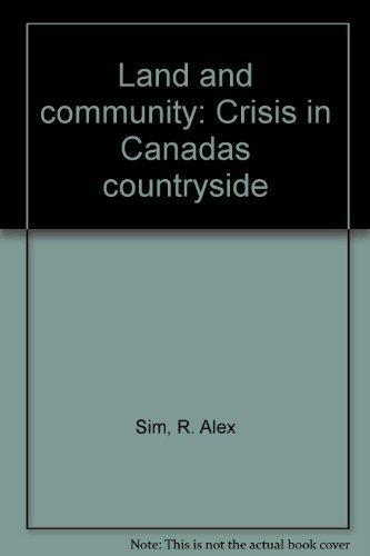 Land and community: Crisis in Canadas countryside: R. Alex Sim