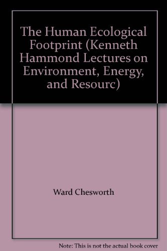 The Human Ecological Footprint (Kenneth Hammond Lectures on Environment, Energy, and Resourc): ...