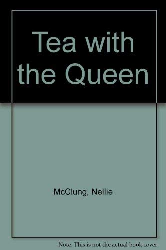 Tea with the Queen (0889560870) by Nellie McClung