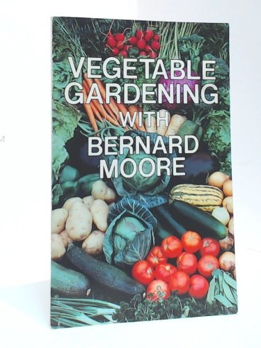 Vegetable gardening with Bernard Moore