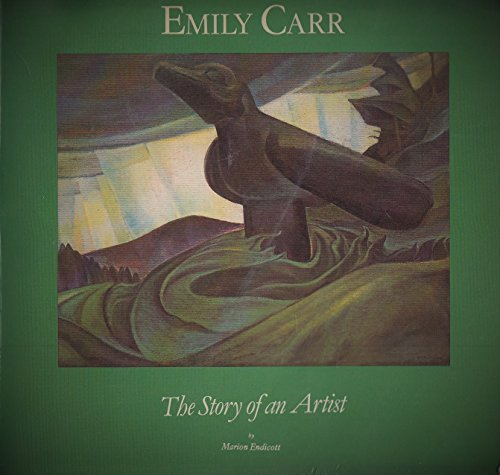 Emily Carr: the story of an artist - Marion ENDICOTT