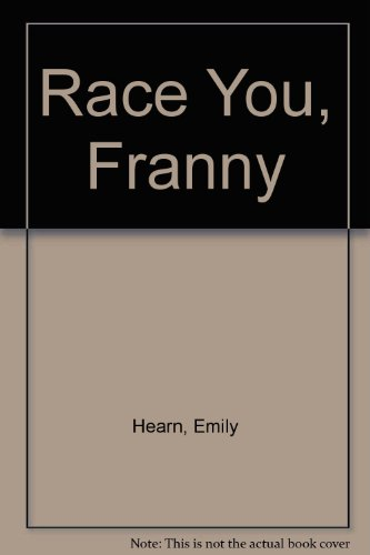 Race You Franny: Hearn, Emily