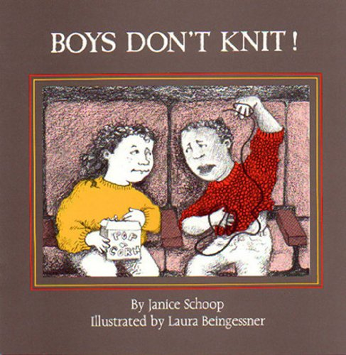 Boys Don't Knit!: Janice Schoop