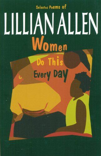 Women Do This Every Day: Selected Poems: Lillian Allen