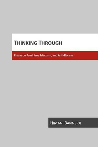 9780889612082: Thinking Through: Essays on Feminism, Marxism, and Anti-Racism