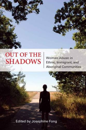 9780889614673: Out of the Shadows: Woman Abuse in Ethnic, Aboriginal and Refugee Communities