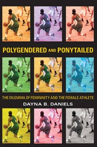 9780889614765: Polygendered and Ponytailed: The Dilemma of Femininity and the Female Athlete