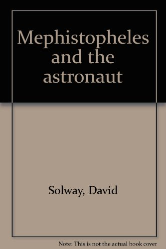 Mephistopheles and the Astronaut: Solway, David