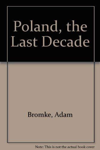 Poland, the Last Decade: Adam Bromke