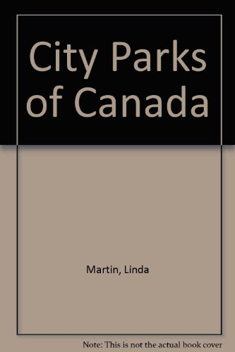 City Parks of Canada (0889622302) by Linda Martin; Kerry Segrave