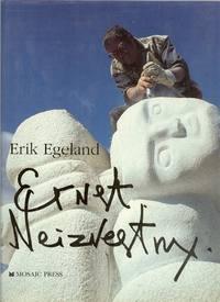 Ernst Neiznestny: Life and Work: Egeland, Erik
