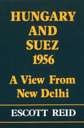 Hungary and Suez 1956; A View from New Delhi