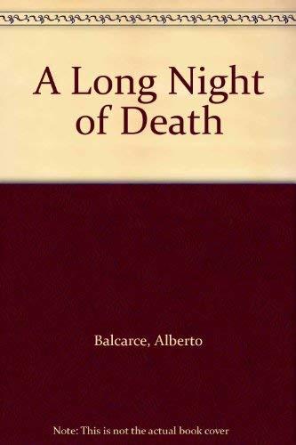 A Long Night of Death: Balcarce, Alberto