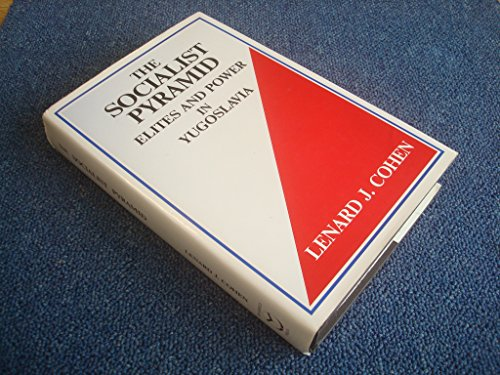 9780889623866: The Socialist Pyramid: Elites and Power in Yugoslavia