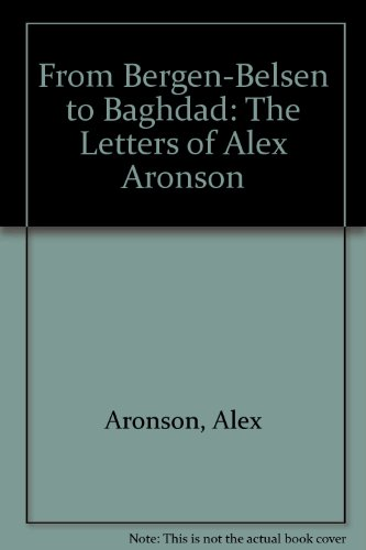 9780889624917: From Bergen-Belsen to Baghdad: The Letters of Alex Aronson