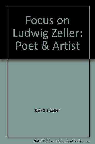 9780889624986: Focus on Ludwig Zeller: Poet & Artist