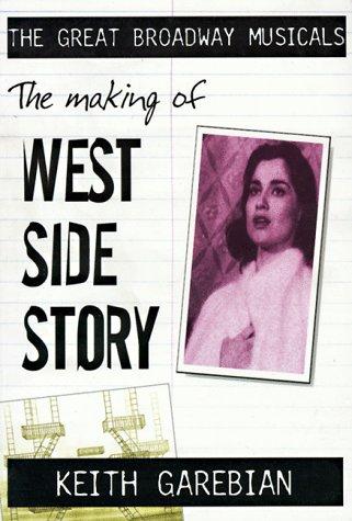 9780889626522: Making of the Great Broadway Musical Mega-Hits: West Side Story (The Great Broadway Musicals)