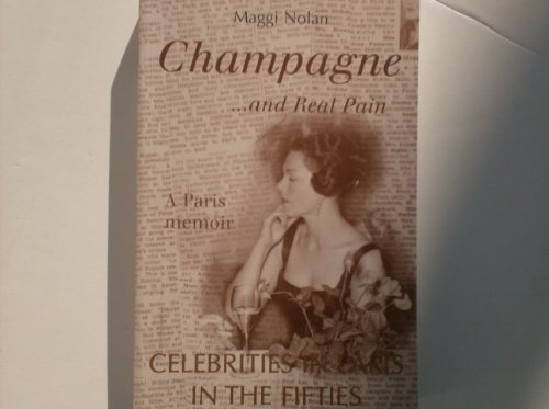 9780889626652: Champagne... And Real Pain: Celebrities in Paris in the Fifties