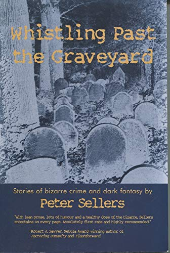 9780889626751: Whistling Past the Graveyard: Stories of Bizarre Crime and Dark Fantasy