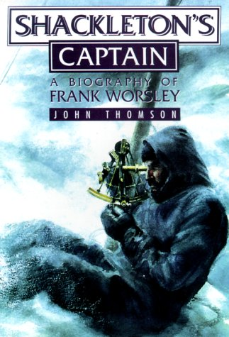 9780889626782: Shackleton's Captain: A Biography of Frank Worsley
