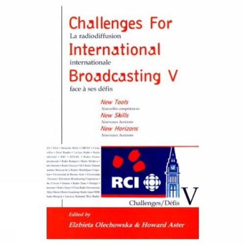 9780889626997: Challenges for International Broadcasting V: New Tools, New Skills, New Horizons