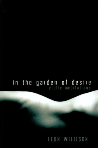 In the Garden of Desire: Erotic Meditation: Whiteson, Leon