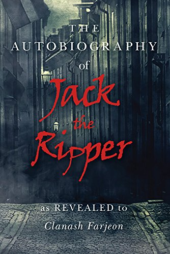 9780889629974: The Autobiography of Jack the Ripper: As Revealed to Clanash Farjeon