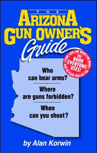 The Arizona Gun Owner's Guide - 23rd: Korwin, Alan