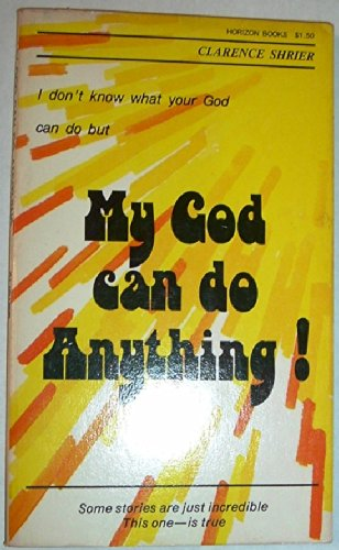 9780889650008: I don't know what your God can do but my God can do anything!