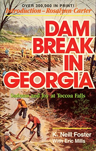 Dam Break in Georgia: Sadness and Joy at Toccoa Falls (Horizon Books): Foster, K. Neill