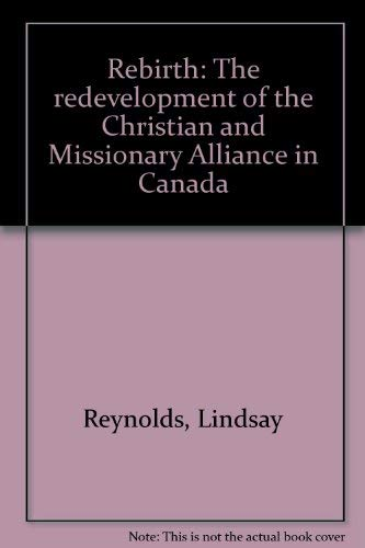 9780889650992: Rebirth: The redevelopment of the Christian and Missionary Alliance in Canada