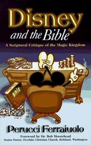 9780889651296: Disney & the Bible: A Scriptural Critique of a Media Conglomerate.