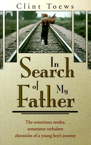 9780889651661: In Search of My Father: The Sometimes Tender, Sometimes Turbulent Chronicles of a Young Boy's Journey