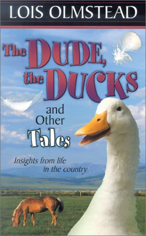 9780889652002: The Dude, the Ducks and Other Tales: Insights from Life in the Country