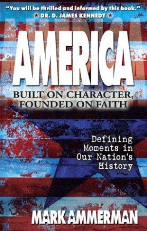 9780889652125: America: Built On Character, Founded On Faith