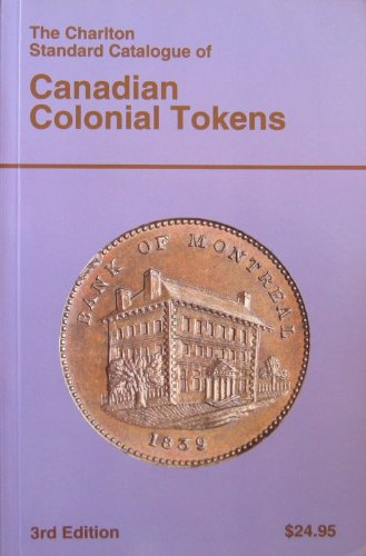 9780889680944: Canadian Colonial Tokens (3rd Edition) - The Charlton Standard Catalogue