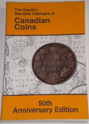 9780889681477: Canadian Coins (50th Edition) - The Charlton Standard Catalogue