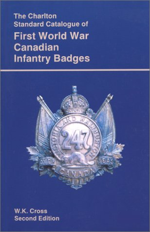 9780889681569: First World War Canadian Infantry Badges (2nd Edition) : The Charlton Standard Catalogue