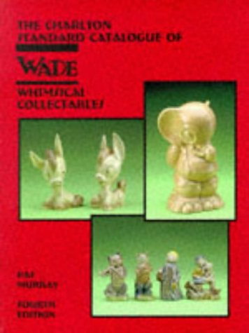 9780889682009: Wade Whimsical Collectables (4th Edition) - The Charlton Standard Catalogue